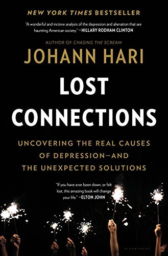 Lost connections : uncovering the real causes of depression-- and the unexpected solutions