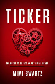 Ticker : the quest to create an artificial heart